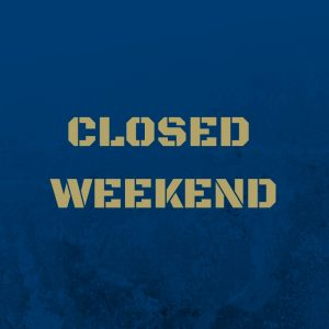 Closed Weekend (Academy Only)