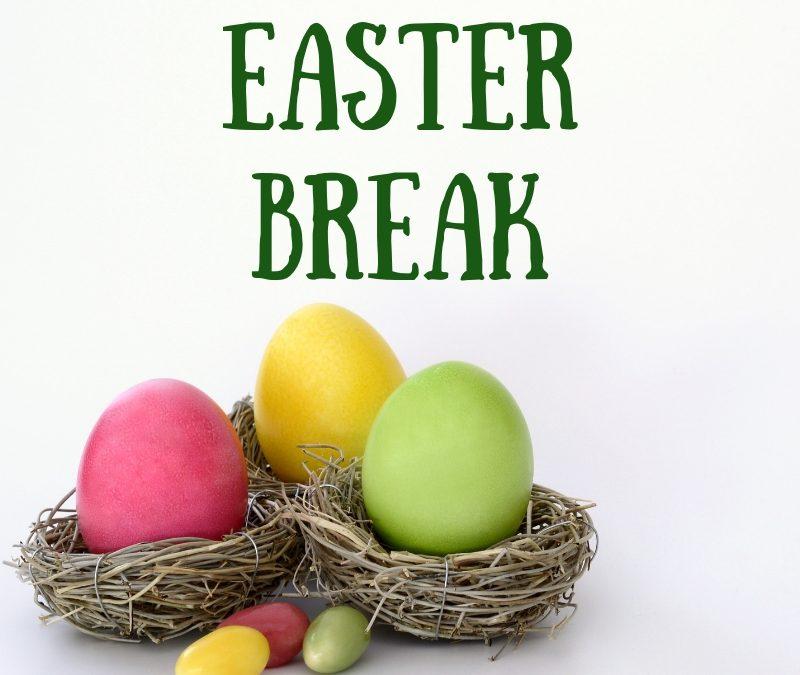 Easter Break