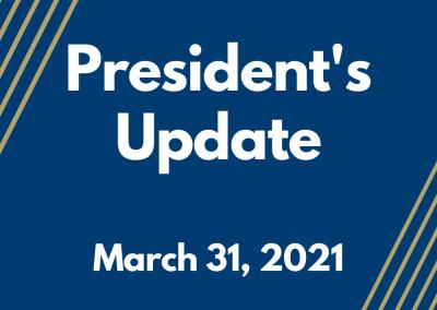 President's Update- 3.31.2021